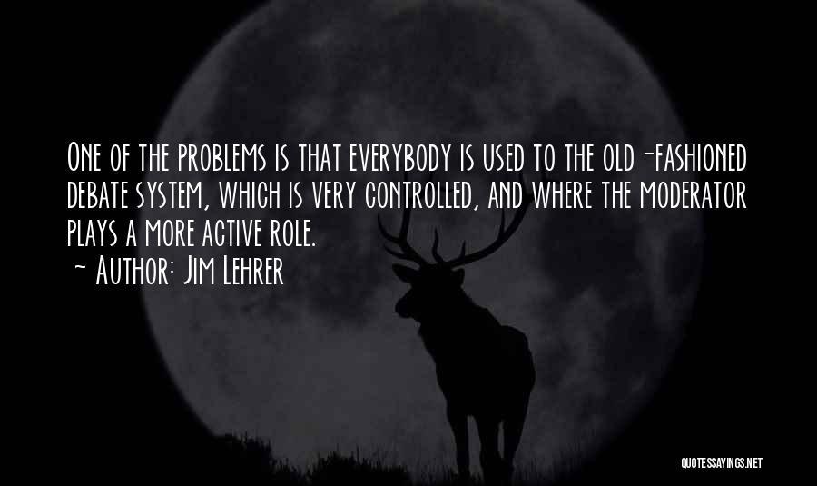Jim Lehrer Quotes 529188