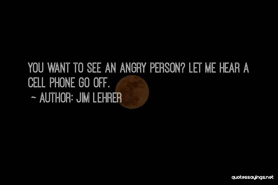 Jim Lehrer Quotes 551380