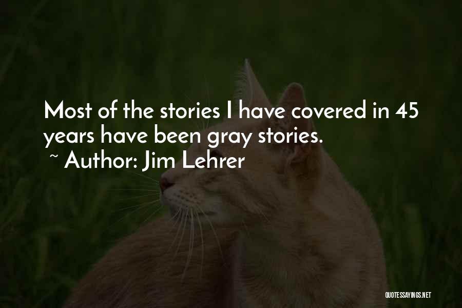 Jim Lehrer Quotes 656220