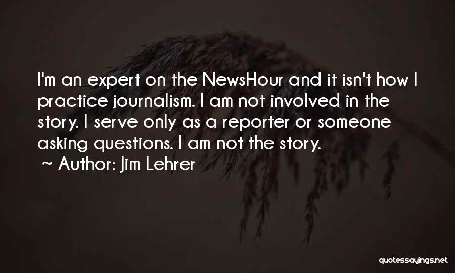 Jim Lehrer Quotes 787954