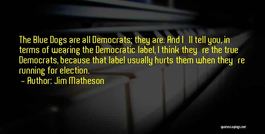 Jim Matheson Quotes 1698711