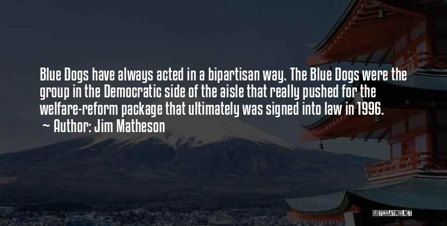 Jim Matheson Quotes 1833452