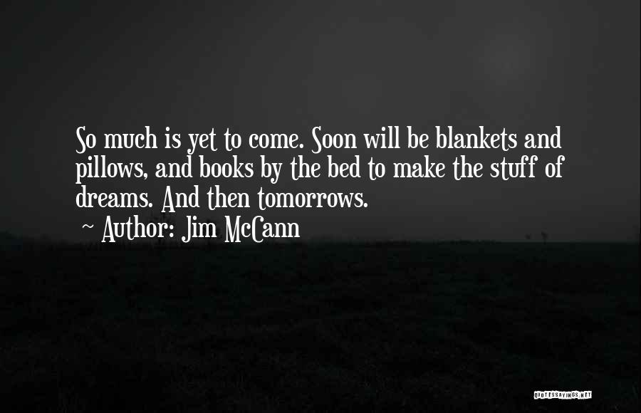 Jim McCann Quotes 313015