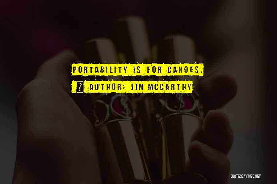 Jim McCarthy Quotes 1762401