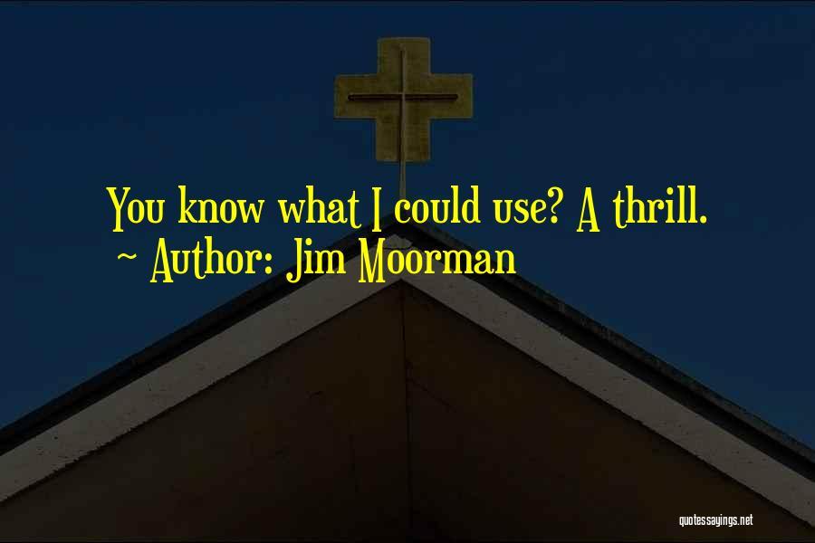 Jim Moorman Quotes 905554