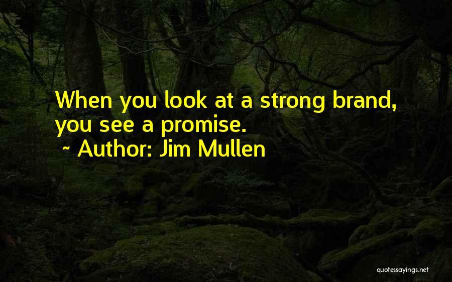 Jim Mullen Quotes 1192421