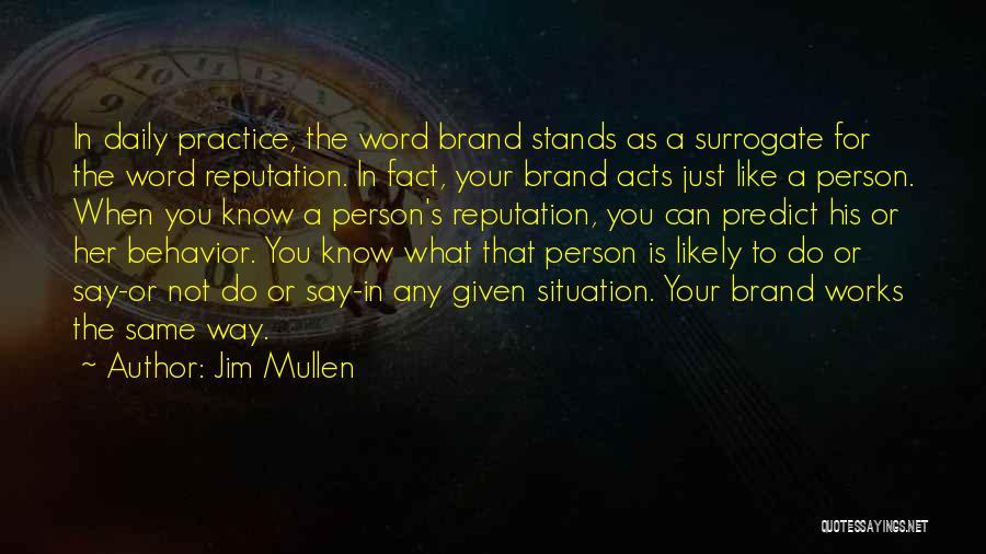 Jim Mullen Quotes 322561