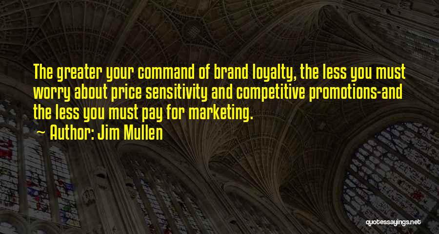 Jim Mullen Quotes 927781