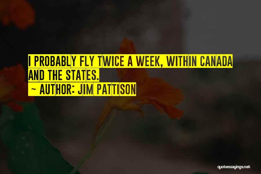 Jim Pattison Quotes 1861335