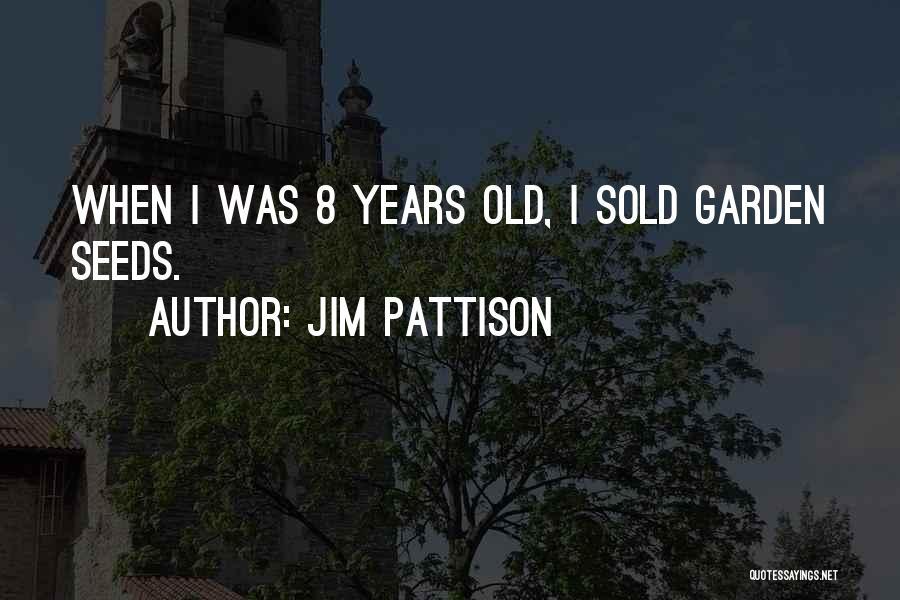 Jim Pattison Quotes 431256