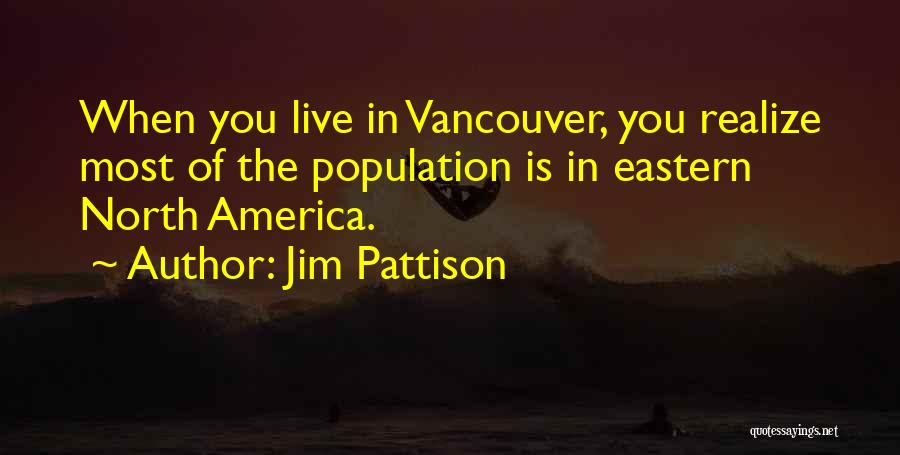 Jim Pattison Quotes 865555
