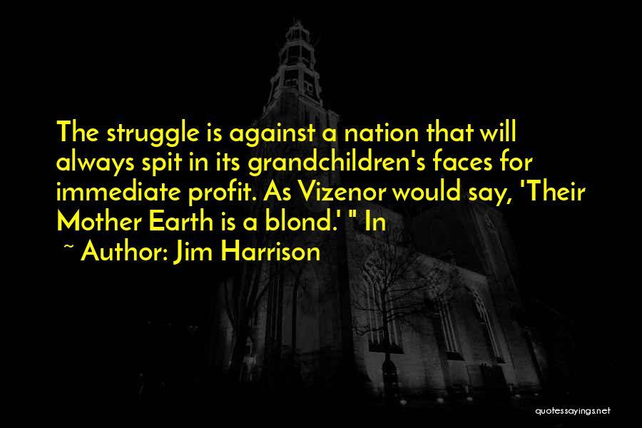 Jim Profit Quotes By Jim Harrison