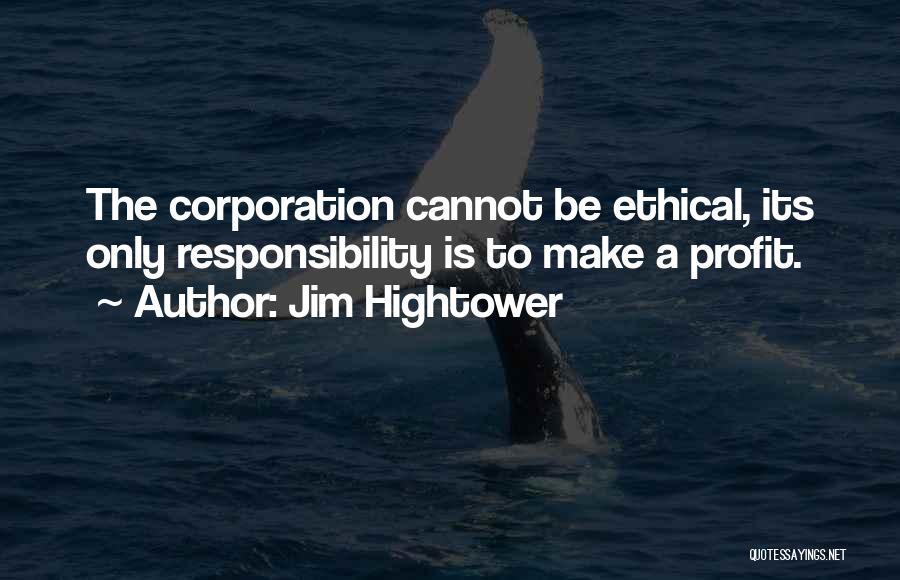 Jim Profit Quotes By Jim Hightower