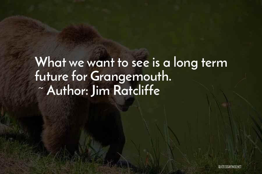 Jim Ratcliffe Quotes 1640654