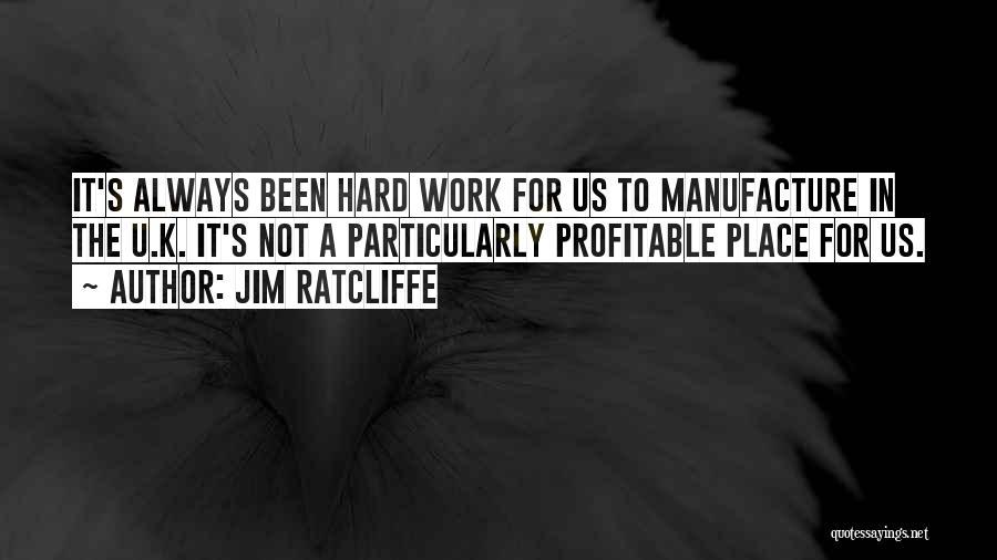 Jim Ratcliffe Quotes 1804500