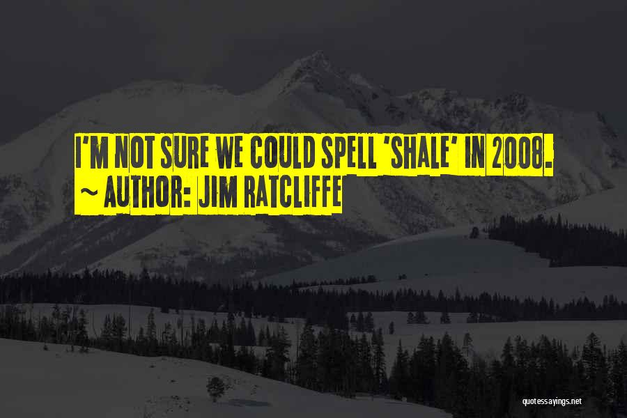 Jim Ratcliffe Quotes 1849799