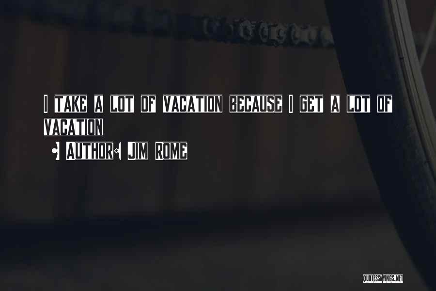 Jim Rome Quotes 1770316