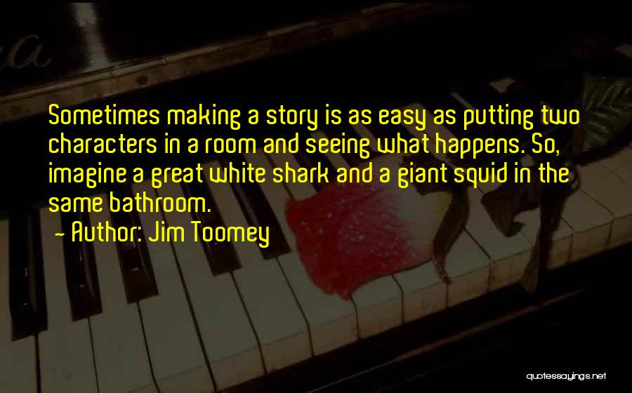 Jim Toomey Quotes 745460