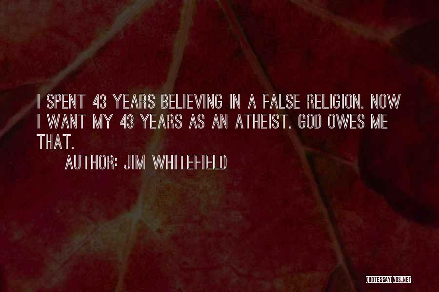 Jim Whitefield Quotes 1464767