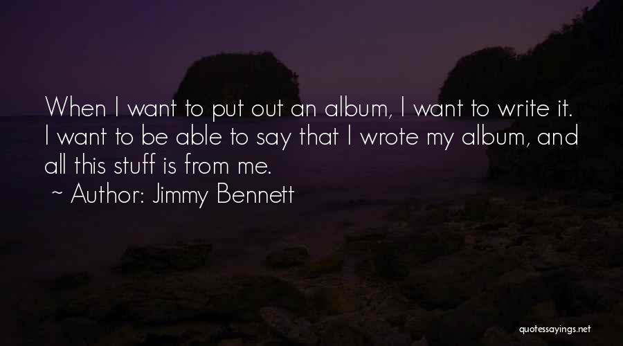 Jimmy Bennett Quotes 784099