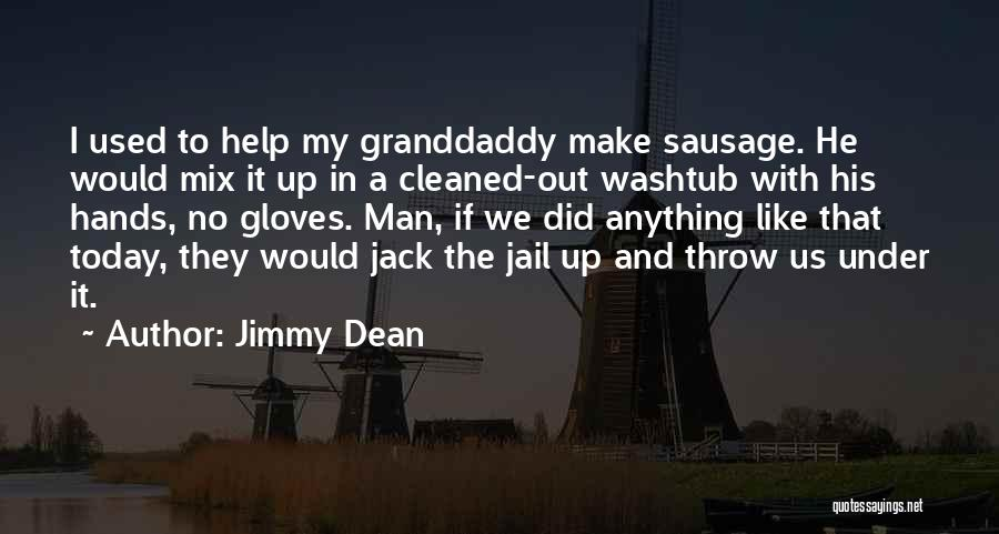 Jimmy Dean Sausage Quotes By Jimmy Dean
