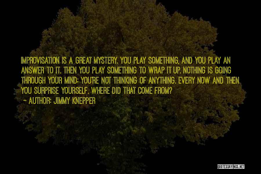 Jimmy Knepper Quotes 1476320