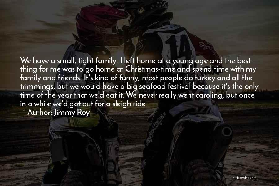 Jimmy Roy Quotes 1776714