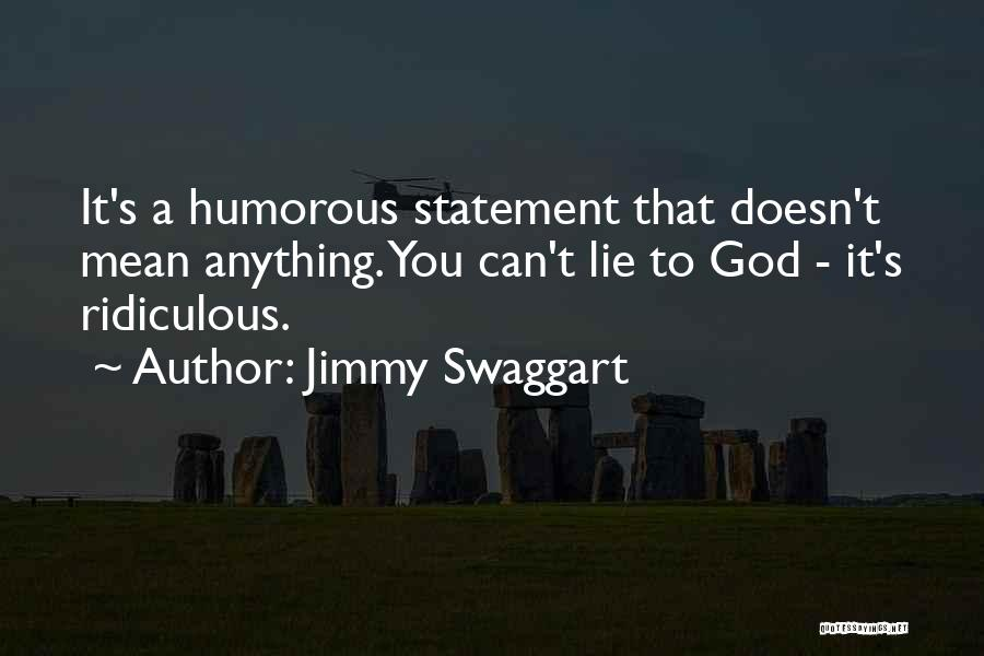 Jimmy Swaggart Quotes 1285702