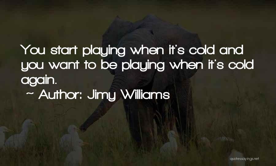 Jimy Williams Quotes 1746184