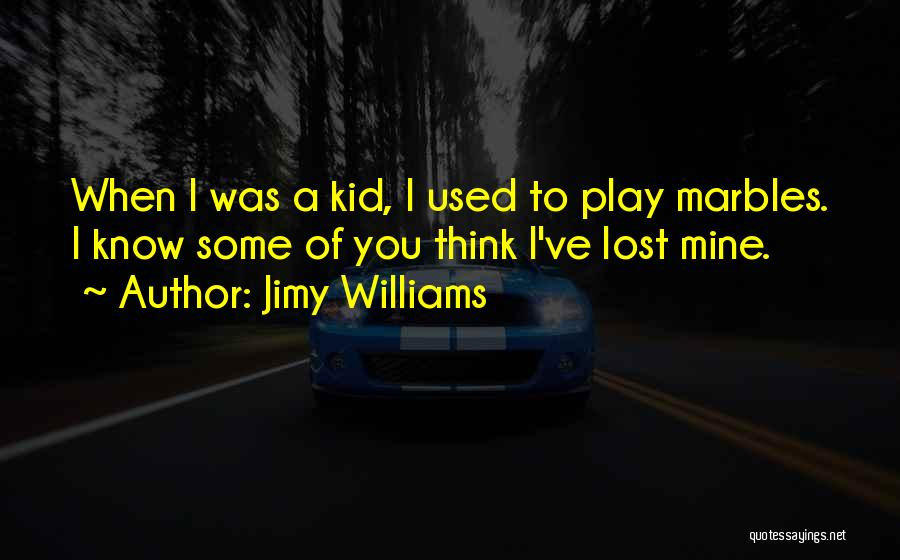 Jimy Williams Quotes 977833