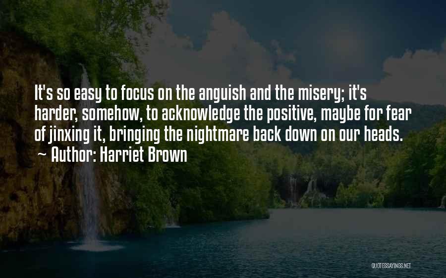 Jinxing Yourself Quotes By Harriet Brown