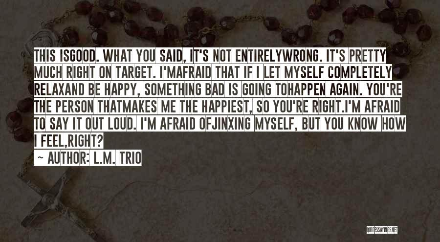Jinxing Yourself Quotes By L.M. Trio