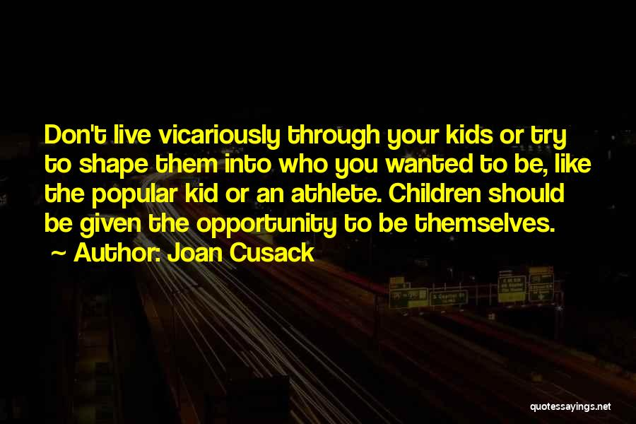 Joan Cusack Quotes 1039089