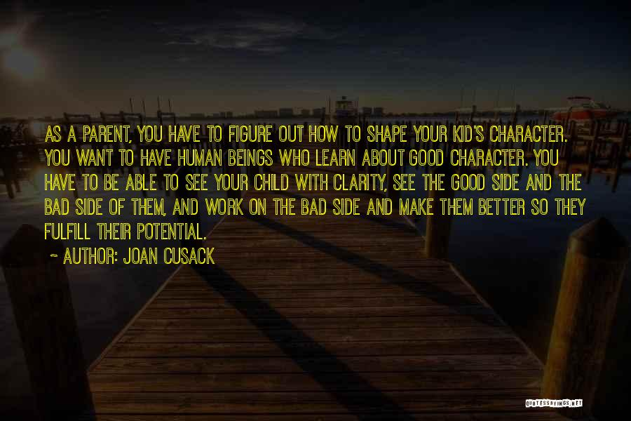 Joan Cusack Quotes 1107011