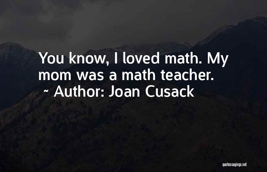 Joan Cusack Quotes 1757188