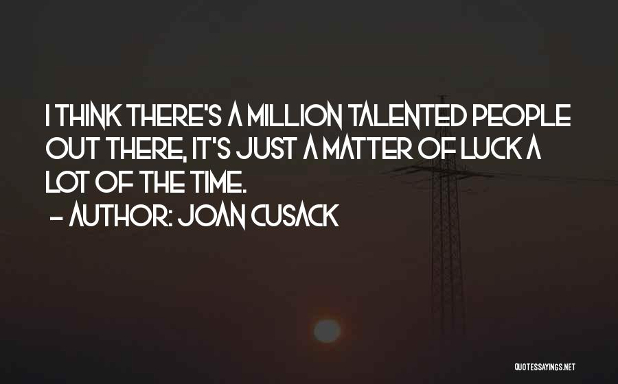 Joan Cusack Quotes 2162136