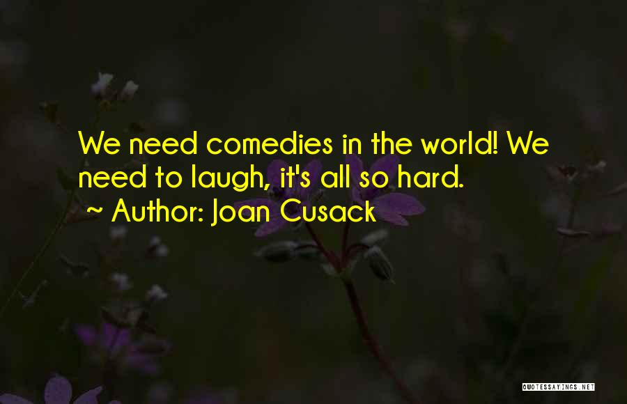Joan Cusack Quotes 300487