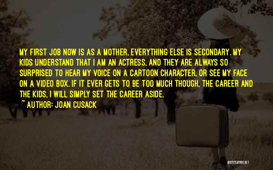 Joan Cusack Quotes 390843