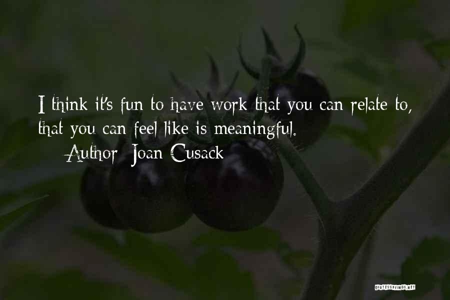 Joan Cusack Quotes 607244