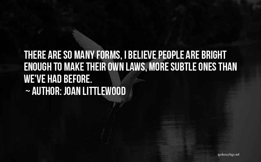 Joan Littlewood Quotes 1122341
