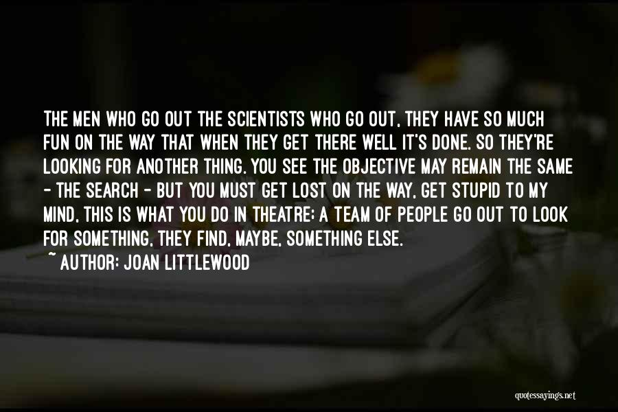 Joan Littlewood Quotes 1529393