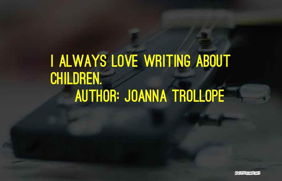 Joanna Trollope Quotes 266256
