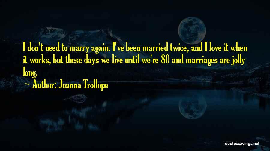 Joanna Trollope Quotes 703734