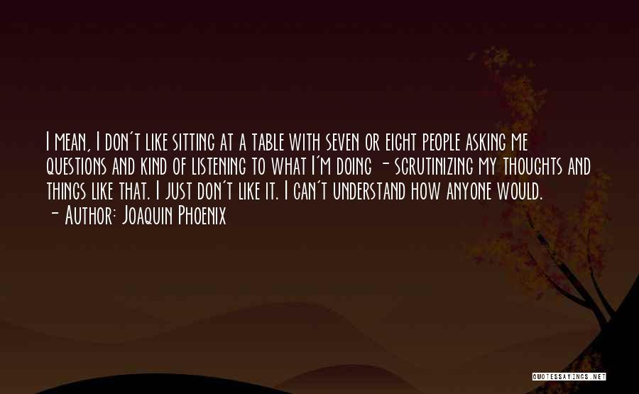 Joaquin Phoenix Quotes 1029959