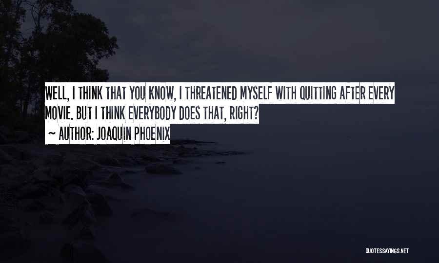 Joaquin Phoenix Quotes 1051343