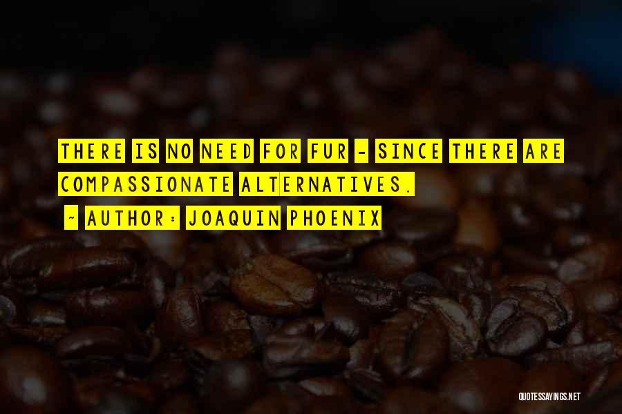 Joaquin Phoenix Quotes 1085506