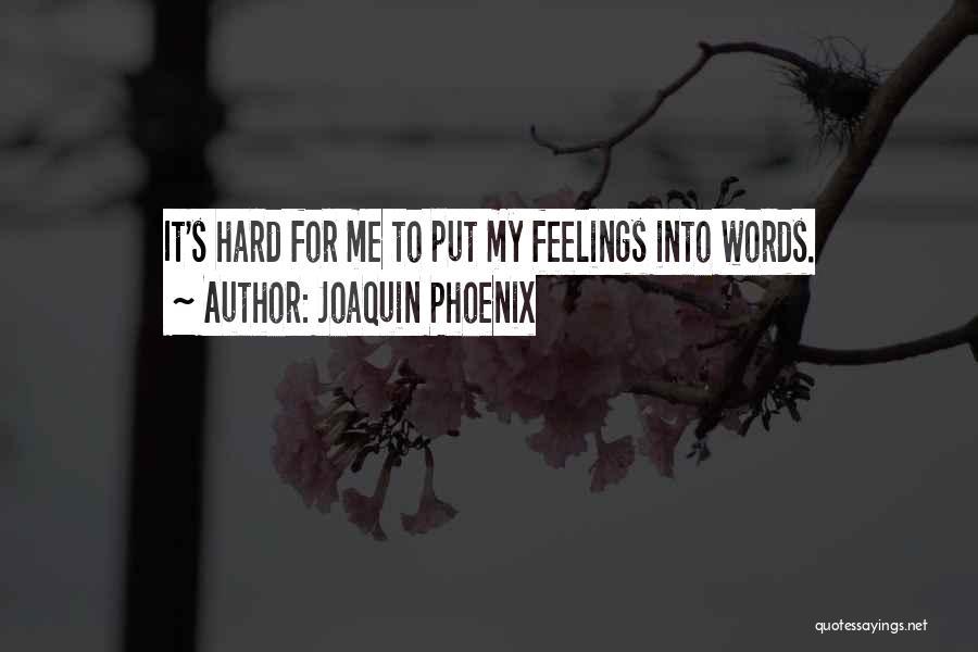 Joaquin Phoenix Quotes 1151621