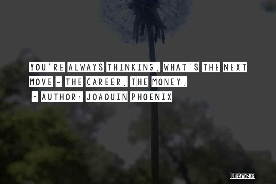 Joaquin Phoenix Quotes 1156201