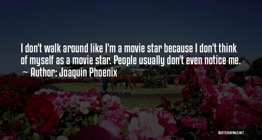 Joaquin Phoenix Quotes 1194213
