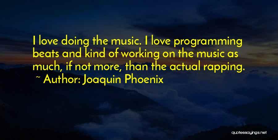 Joaquin Phoenix Quotes 1207592